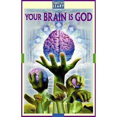 Your Brain Is God (Self-Mastery) - Paperback NEW Leary, Timothy 2001-09-11