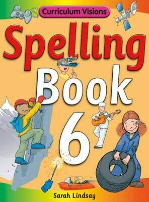Spelling Book 6: for Year 6 (Curriculum Visions S... by Lindsay, Sarah Paperback