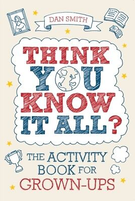 Think You Know it All?: The Activity Book for Grown-Ups (Paperbac...