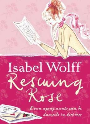 Rescuing Rose By Isabel Wolff. 9780007118618