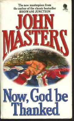 Now, God be Thanked By John Masters
