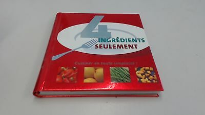 4 Ingredients Seulement, Anonymous, Nov Edit, Hardcover
