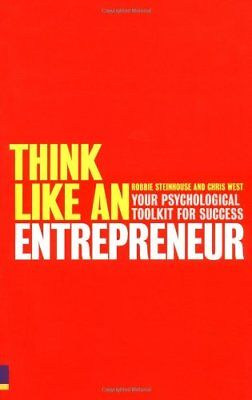 Think Like an Entrepreneur: Your Psychological Toolkit for Success By Chris Wes