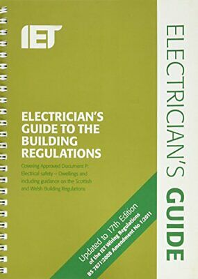 Electricians Guide To The Building Regulations 3rd Edition (Iet ... by Paul Cook