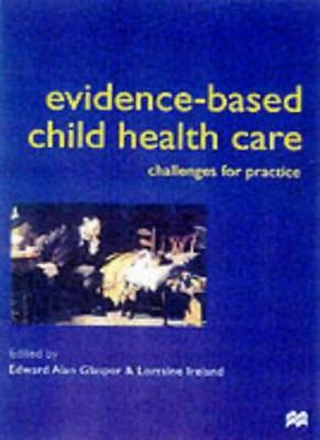 Evidence-based Child Health Care: Challenges in Practice