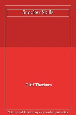 Cliff Thorburn's Snooker Skills By Cliff Thorburn,Peter Arnold