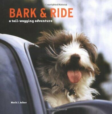 Bark and Ride: A Tail-Wagging Adventure by Asher, Mark J. Hardback Book The