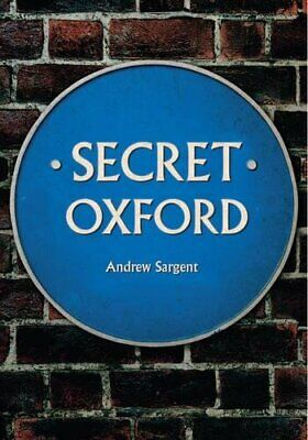 Secret Oxford by Sargent, Andrew Book The Cheap Fast Free Post