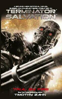 Terminator Salvation: Trial by Fire by Timothy Zahn Paperback Book The Cheap