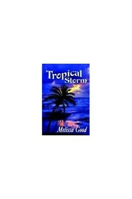 Tropical Storm by Good, Melissa Paperback Book The Cheap Fast Free Post