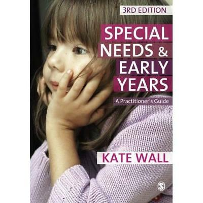 Special Needs and Early Years: A Practitioner's Guide Ms Kate Wall