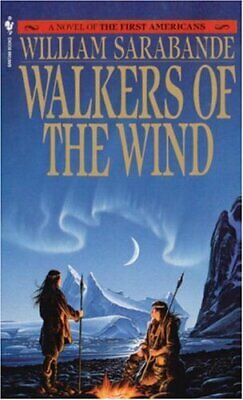 The First Americans: Walkers in the Wind (Vol... by Sarabande, William Paperback