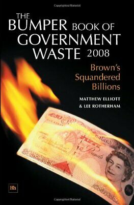 The Bumper Book of Government Waste 2008: Brown's ... by Rotherham, Lee Hardback