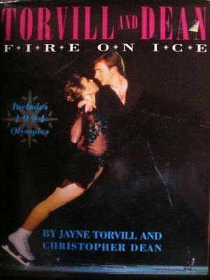 Torvill and Dean: Fire on Ice By Jayne Torvill, Christopher Dean