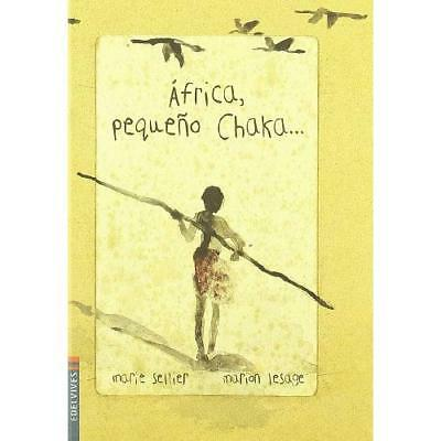 Africa, pequeno Chaka  / Africa, Little Chaka Sellier, Marie/ Lesage, Marion (Il
