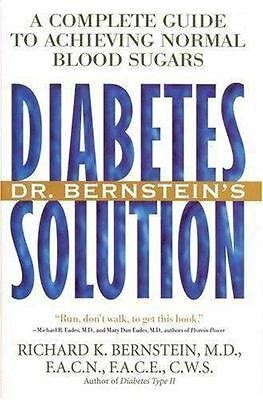 Dr. Bernstein's Diabetes Solution: A Complete Guide to Achieving Normal Blood Su