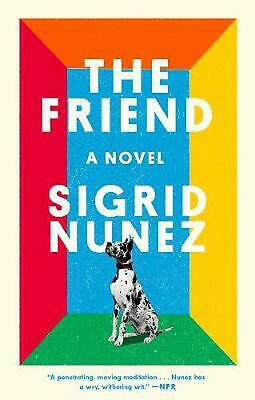 The Friend: A Novel by Sigrid Nunez Paperback Book Free Shipping!