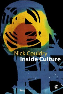 Inside Culture: Re-imagining the Method of Cultura... by Couldry, Nick Paperback