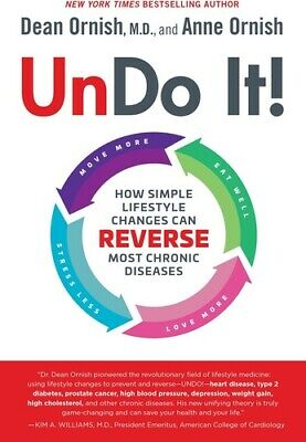 Undo It!: How Simple Lifestyle Changes Can Reverse Most Chronic Diseases [New Bo