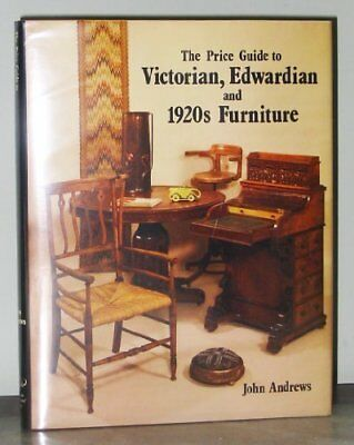 Price Guide to Victorian, Edwardian and 1920s Furniture By John Andrews