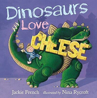 Dinosaurs Love Cheese by French, Jackie Book The Cheap Fast Free Post