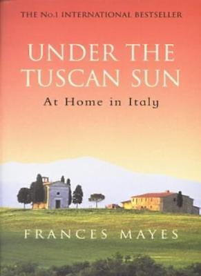 Under the Tuscan Sun By Frances Mayes. 9780553506679