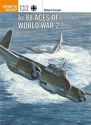 Forsyth: Ju 88 Aces of World War 2 (Aircraft of the Aces 133) Flugzeug Modellbau