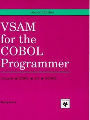 VSAM For Cobol Programmer: Concepts, Cobol, JCL, IDCAMS by Lowe, Doug Book Book
