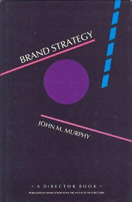 Brand Strategy by Murphy, John Hardback Book The Cheap Fast Free Post