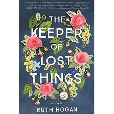 The Keeper of Lost Things: A Novel - Hardcover NEW Hogan, Ruth 02/09/2018