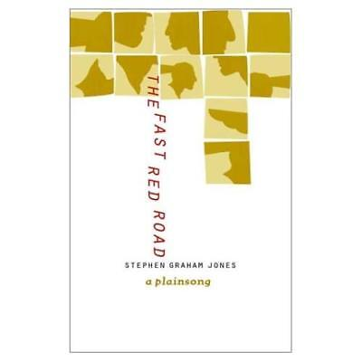 The Fast Red Road: A Plainsong - Paperback NEW Jones, Stephen  2000-09-30
