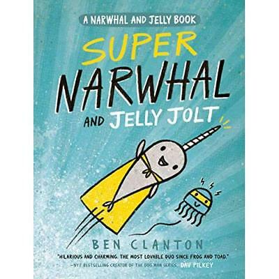 Super Narwhal and Jelly Jolt (a Narwhal and Jelly Book  - Paperback NEW Clanton,