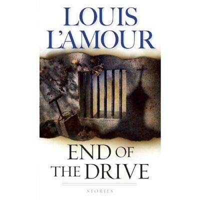 End of the Drive - Mass Market Paperback NEW L'Amour, Louis 1998-06-01