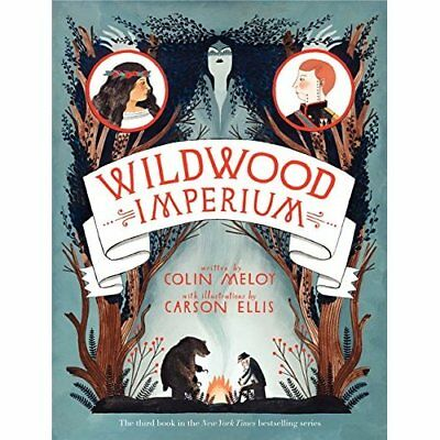 Wildwood Imperium (Wildwood Chronicles) - Hardcover NEW Colin Meloy(Aut 2014-02-
