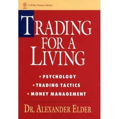 Trading for a Living: Psychology, Trading Tactics, Mone - Hardcover NEW Elder, A