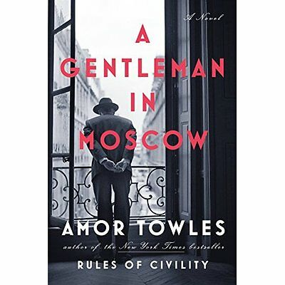 A Gentleman in Moscow - Hardcover NEW Amor Towles(Aut 6 Sept. 2016