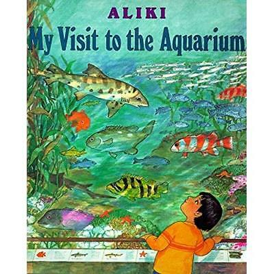 My Trip to the Aquarium (Trophy Picture Books) - Paperback NEW Aliki 1996-11-28