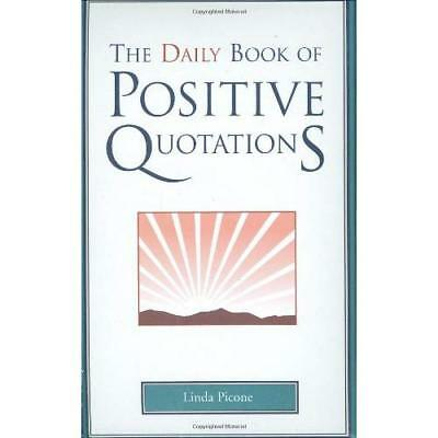 The Daily Book of Positive Quotations - Hardcover NEW Linda Picone (A 2008-02-01