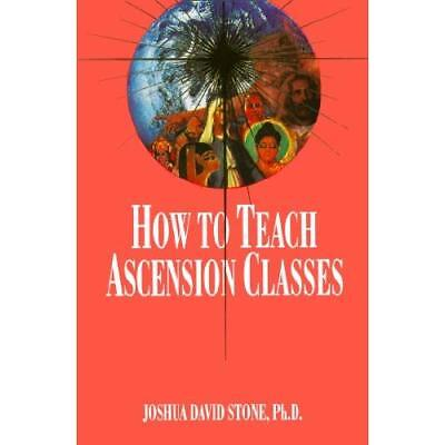 How to Teach Ascension Classes (Easy-To-Read Encycloped - Paperback NEW Stone, J