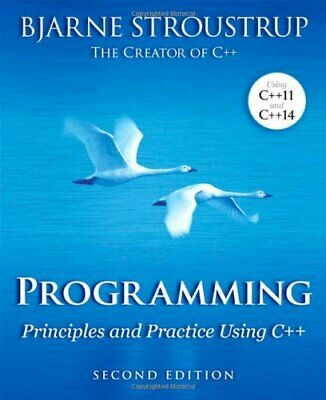 Programming: Principles and Practice Using C++ by Stroustrup, Bjarne Book The