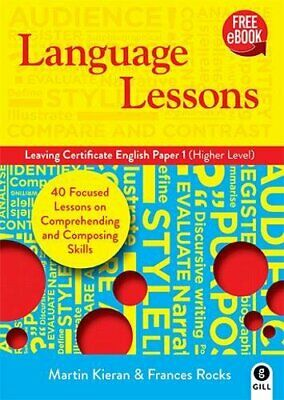 Language Lessons: Leaving Certificate English Paper 1 (High... by Kieran, Martin
