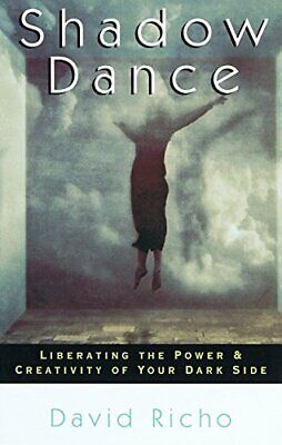 Shadow Dance: Liberating the Power and Creativity o... by Richo, David Paperback