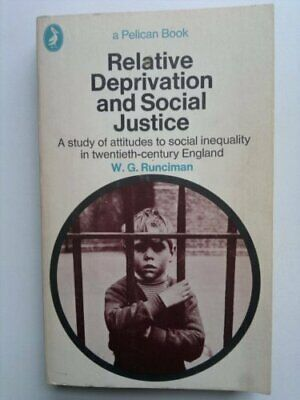 Relative Deprivation And Social Justice: A Study ... by Runciman, W.G. Paperback