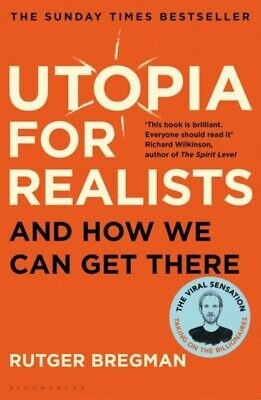 UTOPIA FOR REALISTS, Bregman, Rutger