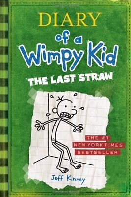 The Last Straw (Diary of a Wimpy Kid, Book 3) By Jeff Kinney