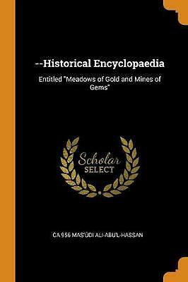 --historical Encyclopaedia: Entitled Meadows of Gold and Mines of Gems by Ca 956