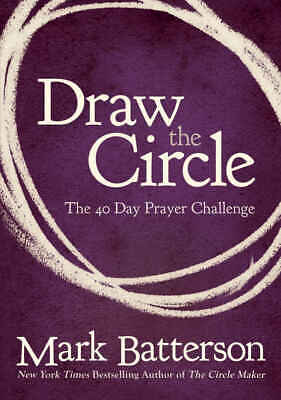 Draw the Circle: The 40 Day Prayer Challenge by Mark Batterson (eBooks, 2012)