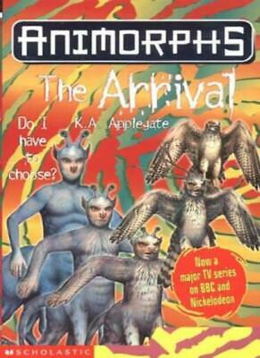 The Arrival (Animorphs) By Katherine Applegate