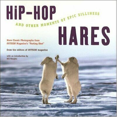 Hip-Hop Hares: And Other Moments of Epic Silliness