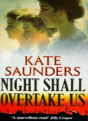 Night Shall Overtake Us By KATE SAUNDERS. 9780099162018
